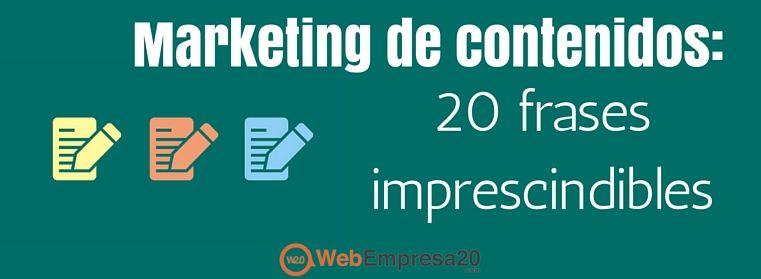 Marketing De Contenidos 20 Frases Imprescindibles
