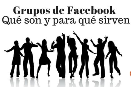 Grupos de Facebook: qué son y para qué sirven