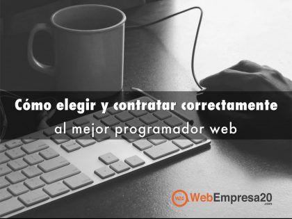 Cómo elegir y contratar correctamente al mejor programador web