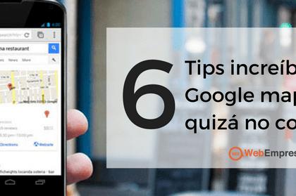 Google Maps Tips 2017: 6 tips increíbles sobre Google Maps que poca gente conoce