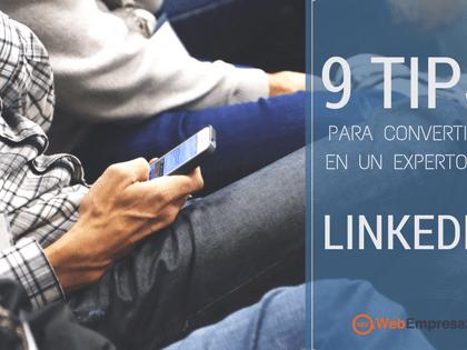 LinkedIn 2017: 9 tips para convertirte en un experto en LinkedIn