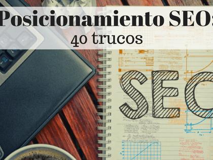 Posicionamiento SEO: 40 trucos SEO. La mega guía. Claves imprescindibles para el posicionamiento de tu web