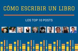 Cómo escribir un libro: los 10 mejores posts